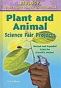 Plant and Animal Science Fair Projects (Biology Science Projects Using the Scientific Method)