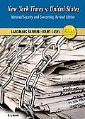 New York Times v. United States: National Security and Censorship (Landmark Supreme Court Cases, Gold Edition)