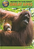 Top 50 Reasons to Care about Great Apes: Animals in Peril (Top 50 Reasons to Care about Endangered Animals)