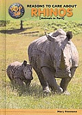 Top 50 Reasons to Care about Rhinos: Animals in Peril (Top 50 Reasons to Care about Endangered Animals)