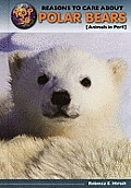 Top 50 Reasons to Care about Polar Bears: Animals in Peril