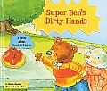 Super Ben's Dirty Hands: A Book about Healthy Habits (Character Education with Super Ben and Molly the Great)