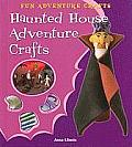 Haunted House Adventure Crafts (Fun Adventure Crafts)