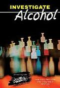 Investigate Alcohol (Investigate Drugs)