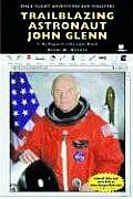 Trailblazing Astronaut John Glenn: A MyReportLinks.com Book