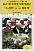 Famous Union Generals and Leaders of the North (American Civil War)