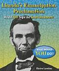 Lincoln's Emancipation Proclamation: Would You Sign the Great Document?