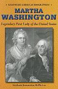Martha Washington: Legendary First Lady of the United States