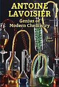 Antoine Lavoisier: Genius of Modern Chemistry