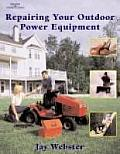 Repairing Your Outdoor Power Equipment (01 Edition)