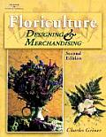 Floriculture: Designing and Merchandising