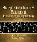 Strategic Human Resources Management in Health Services Organizations: in Health Services Organizations (3RD 10 Edition)
