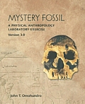 Mystery Fossil: A Physical Anthropology Laboratory Exercise, Version 3.0 [With CDROM]