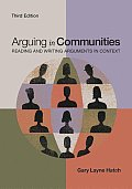 Arguing in Communities Reading & Writing Arguments in Context 3rd edition