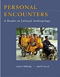 Personal Encounters: A Reader in Cultural Anthropology