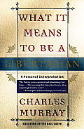 What It Means to Be a Libertarian A Personal Interpretation