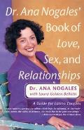 Dr. Ana Nogales' Book of Love, Sex, and Relationships