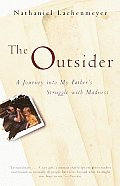The Outsider: A Journey Into My Father's Struggle with Madness