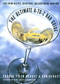 The Ultimate A-To-Z Bar Guide: 1,000 Drink Recipes, Jokes and Bartending Know-How