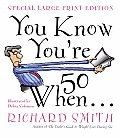 You Know You're 50 When... (Large Print)