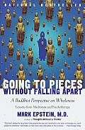 Going to Pieces Without Falling Apart: A Buddhist Perspective on Wholeness Cover