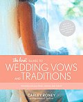 The Knot Guide to Wedding Vows and Traditions: Readings, Rituals, Music, Dances, and Toasts Cover
