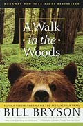 A Walk in the Woods: Rediscovering America on the Appalachian Trail Cover