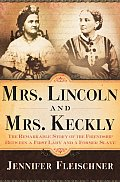 Mrs Lincoln & Mrs Keckly The Remarkable