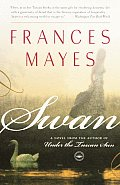 Swan A Novel from the Author of Under the Tuscan Sun