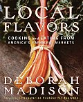 Local Flavors: Cooking & Eating from America's Farmers' Markets Cover