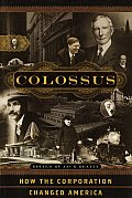 Colossus How The Corporation Changed Ame