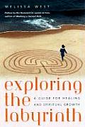 Exploring the Labyrinth A Guide for Healing & Spiritual Growth
