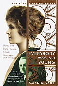 Everybody Was So Young: Gerald and Sara Murphy, a Lost Generation Love Story Cover