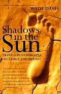 Shadows in the Sun: Travels to Landscapes of Spirit and Desire Cover