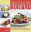 This Cant Be Tofu 75 Recipes to Cook Something You Never Thought You Would & Love Every Bite