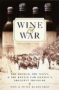 Wine and War: The French, the Nazis, and the Battle for France's Greatest Treasure Cover