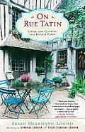 On Rue Tatin: Living and Cooking in a French Town Cover