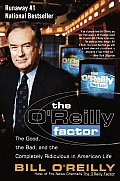 OReilly Factor The Good the Bad & the Completely Ridiculous in American Life