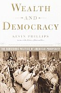Wealth & Democracy A Political History