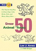 Draw 50 Animal Toons The Step By Step Way to Draw Dogs Cats Birds Fish & Many Many More Cartoon Animals