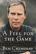 Feel For The Game A Masters Memoir