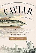 Caviar The Strange History & Uncertain F