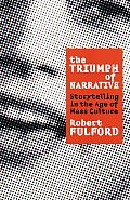 Triumph of Narrative : Storytelling in the Age of Mass Culture (99 Edition)