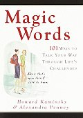 Magic Words 101 Ways To Talk Your Way Th