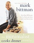 The Minimalist Cooks Dinner: More Than 100 Recipes for Fast, Weeknight Meals and Casual Entertaining