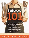 Barbecues 101: More Than 100 Recipes For Great Grilled, Smoked, & Barbecued Food, Plus All The Fixings For... by Rick Rodgers
