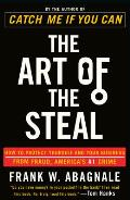 Art of the Steal How to Protect Yourself & Your Business from Fraud Americas #1 Crime