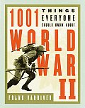 1001 Things Everyone Should Know about WWII