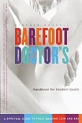 Barefoot Doctors Handbook For Modern Lovers