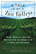 A Tale of Two Valleys: Wine, Wealth, and the Battle for the Good Life in Napa and Sonoma